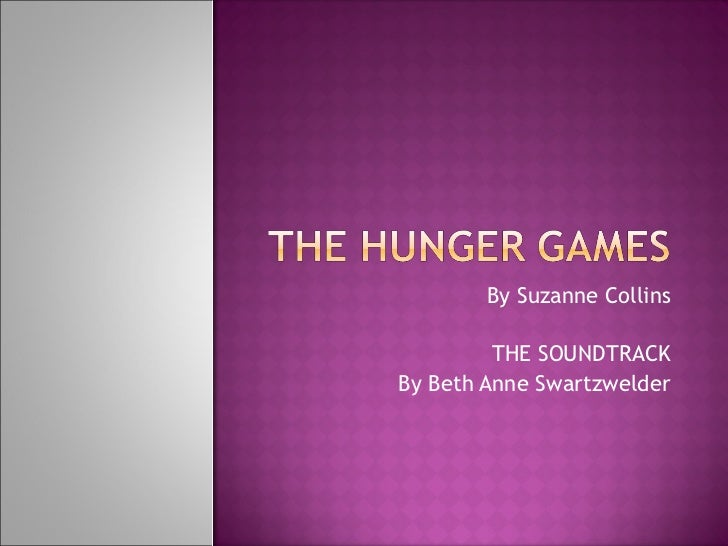 By Suzanne Collins THE SOUNDTRACK By Beth Anne Swartzwelder