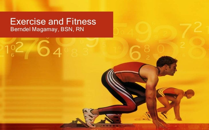 Exercise and FitnessBerndel Magamay, BSN, RN