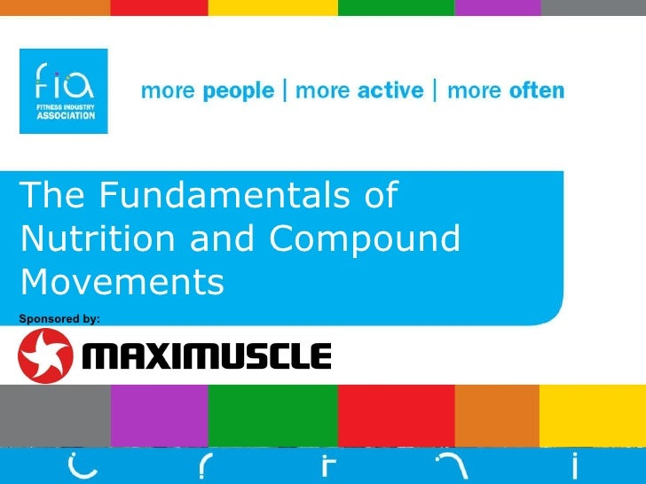 The Fundamentals of Nutrition and Compound Movements Sponsored by: