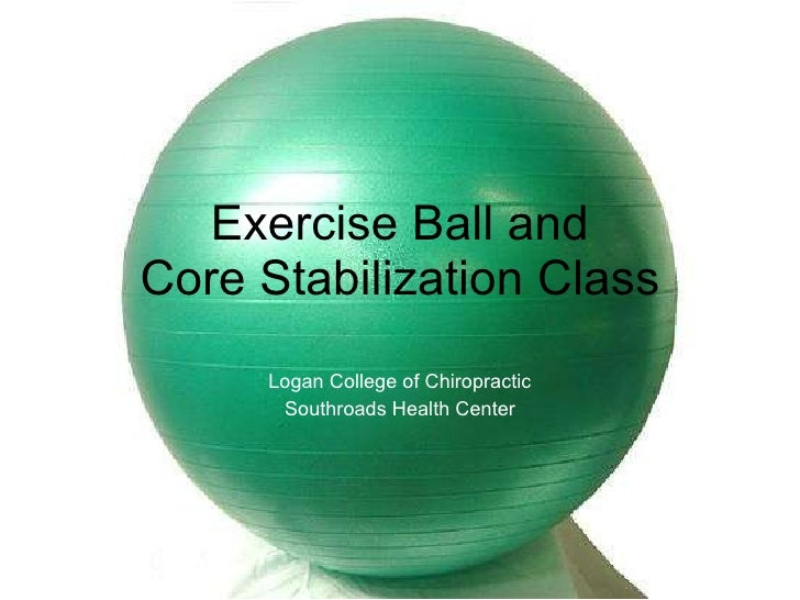 Exercise Ball and Core Stabilization Class Logan College of Chiropractic Southroads Health Center