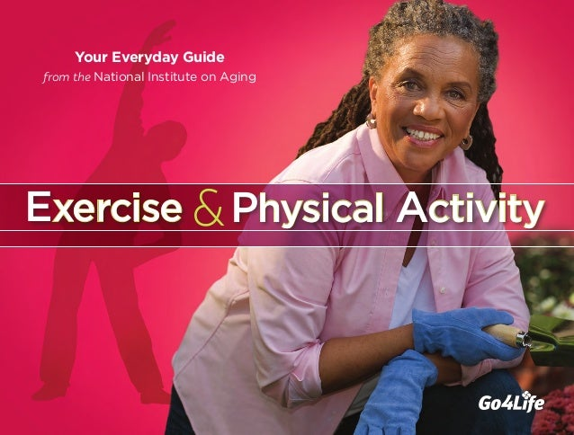Your Everyday Guide from the National Institute on Aging  Exercise & Physical Activity
