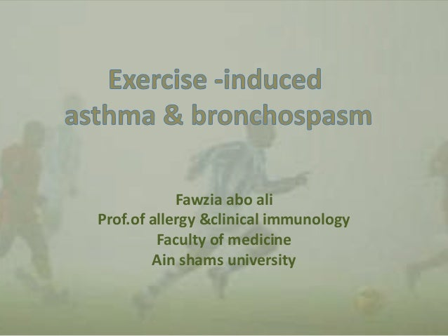 Exercise induced asthma &bronchospasm