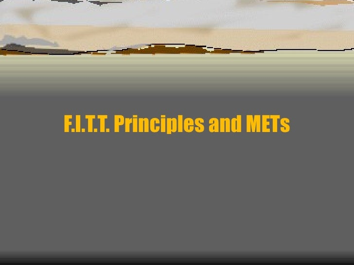 F.I.T.T. Principles and METs