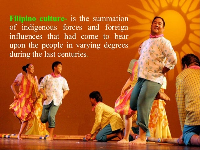 Culture Filipino Values Filipino Culture is The