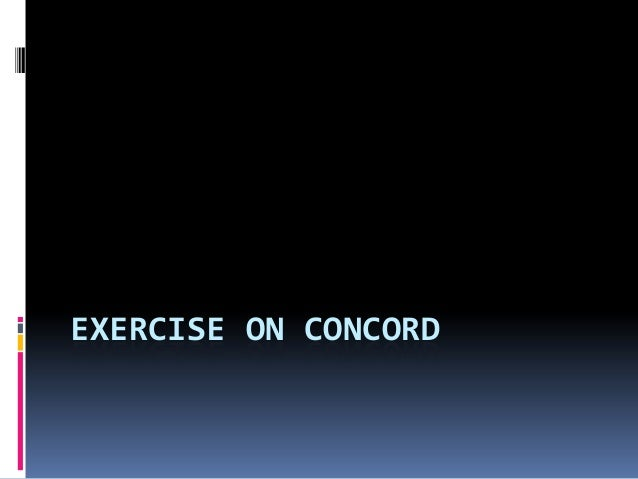EXERCISE ON CONCORD