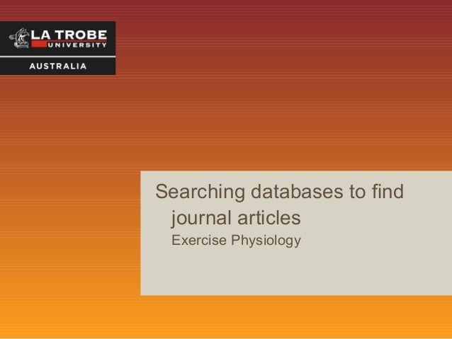 Searching Databases to find Journal Articles Exercise Physiology 2014