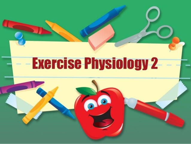 Exercise Physiology 2