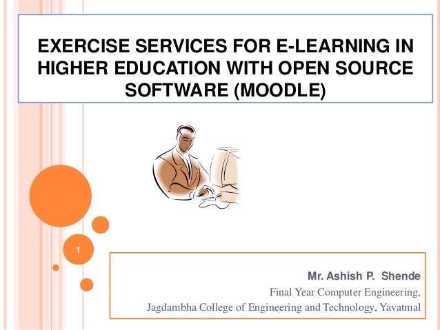 EXERCISE SERVICES FOR E-LEARNING INHIGHER EDUCATION WITH OPEN SOURCE        SOFTWARE (MOODLE)   1                         ...