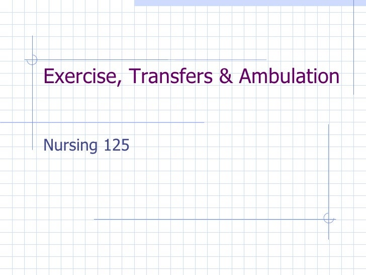 NurseReview.Org - Exercise Transfers & Ambulation