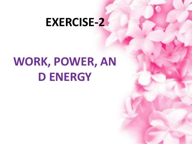 EXERCISE-2WORK, POWER, AN   D ENERGY