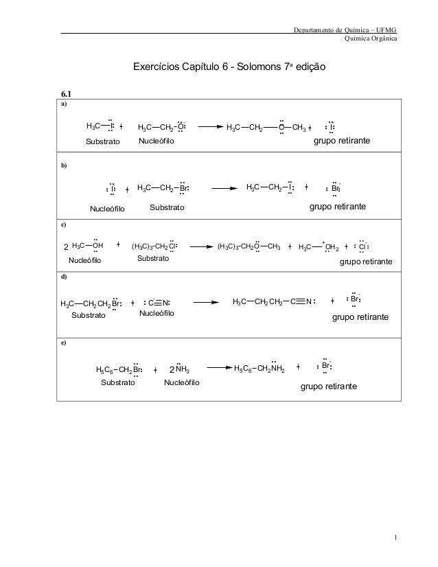 Departamento de Química – UFMG Química Orgânica Exercícios Capítulo 6 - Solomons 7a edição 6.1 a) CH3 I + CH3 CH2 O - CH3 ...