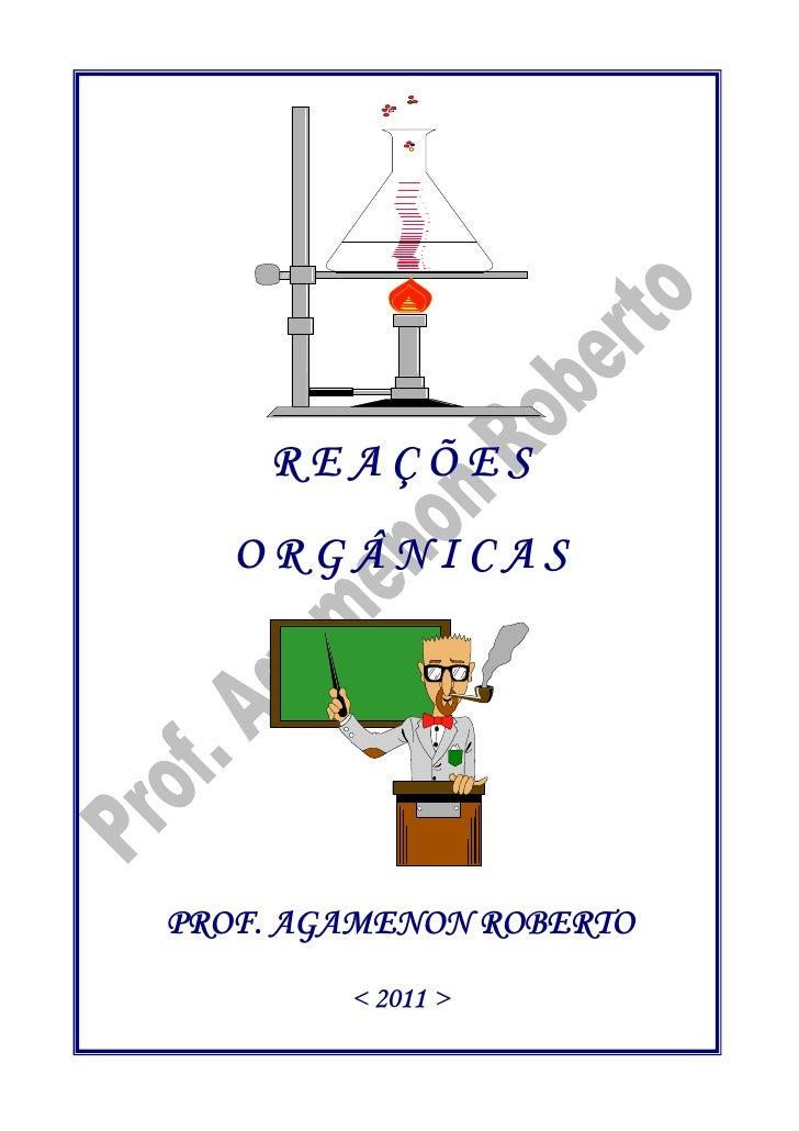 REAÇÕES   ORGÂNICASPROF. AGAMENON ROBERTO        < 2011 >
