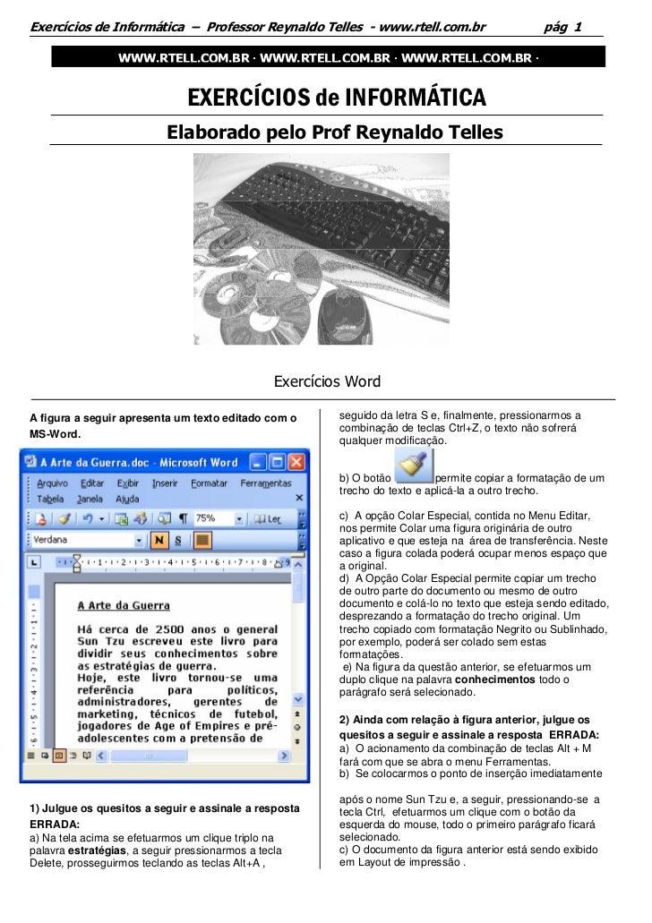 Exercícios de Informática – Professor Reynaldo Telles - www.rtell.com.br                        pág 1                 WWW....