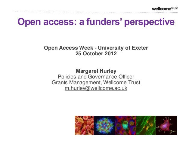 """Open access: a funders"""" perspective     Open Access Week - University of Exeter               25 October 2012             ..."""