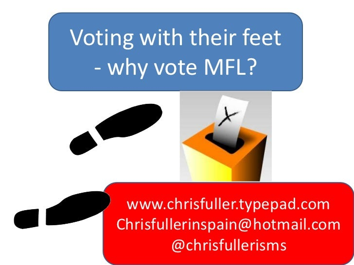 Exeter pgce  voting with their feet, why vote mfl slideshare