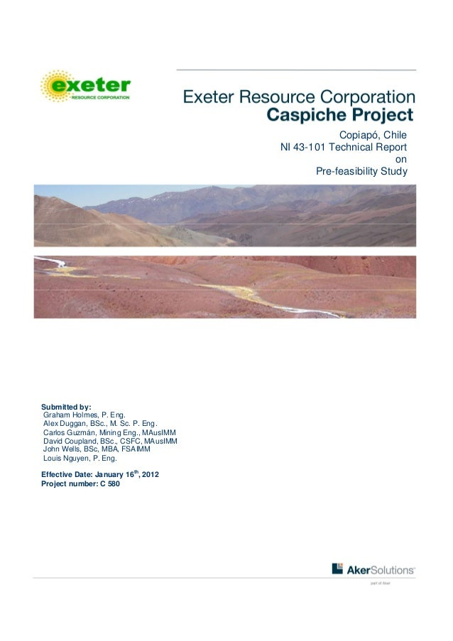 Copiapó, Chile NI 43-101 Technical Report on Pre-feasibility Study Submitted by: Graham Holmes, P. Eng. Alex Duggan, BSc.,...