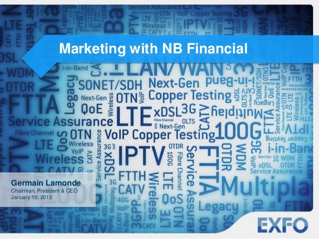 Marketing with NB FinancialGermain LamondeChairman, President & CEOJanuary 10, 2013