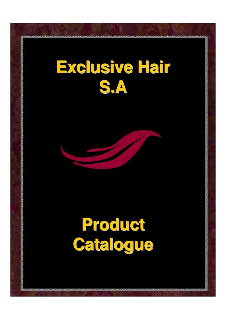 Exclusive Hair     S.A   Product  Catalogue