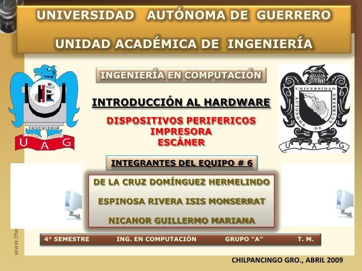 UNIVERSIDAD   AUTÓNOMA DE  GUERRERO<br />UNIDAD ACADÉMICA DE  INGENIERÍA<br />INGENIERÍA EN COMPUTACIÓN<br />INTRODUCCIÓN ...
