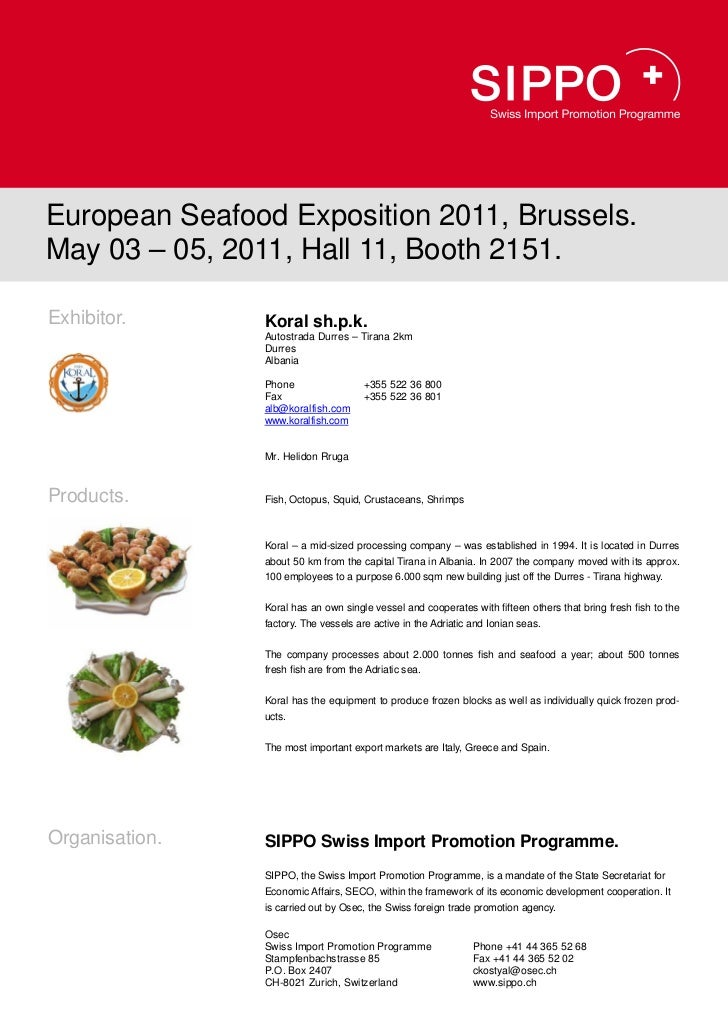 European Seafood Exposition 2011, Brussels.May 03 – 05, 2011, Hall 11, Booth 2151.Exhibitor.      Koral sh.p.k.           ...