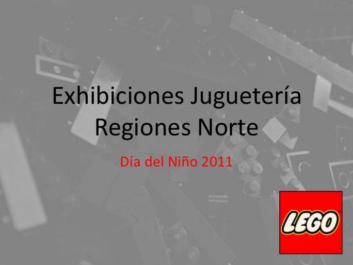 Exhibiciones Juguetería Regiones Norte<br />Día del Niño 2011<br />