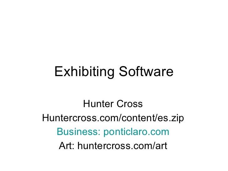 Exhibiting Software