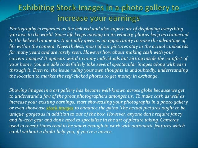 Photography is regarded as the beloved and also superb art of displaying everything you love to the world. Since life keep...
