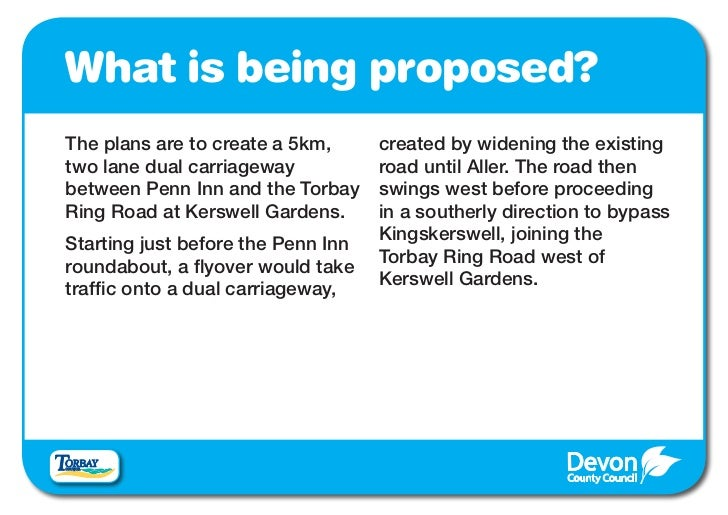 What is being proposed?The plans are to create a 5km,      created by widening the existingtwo lane dual carriageway      ...