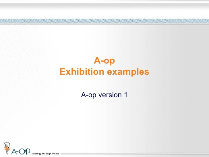 A-op Exhibition examples A-op version 1