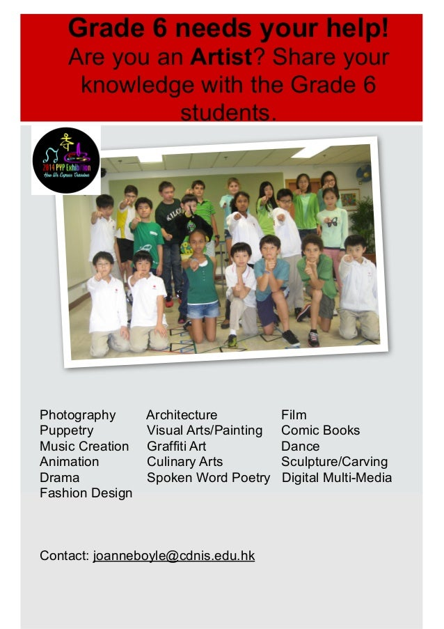 Grade 6 needs your help! Are you an Artist? Share your knowledge with the Grade 6 students.  Photography Architecture Pupp...