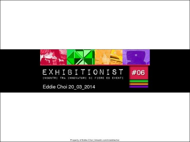 Exhibitionist#06 Eddie Choi 20 marzo 2014