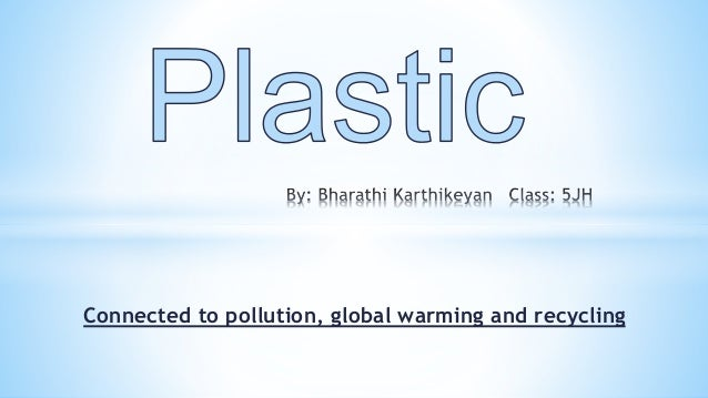 Connected to pollution, global warming and recycling