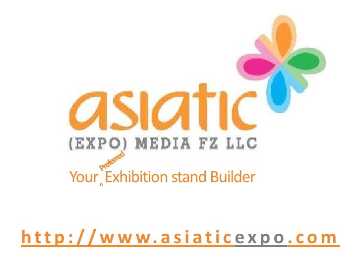 Preferred<br />Your  Exhibition stand Builder<br />^<br />http://www.asiaticexpo.com<br />