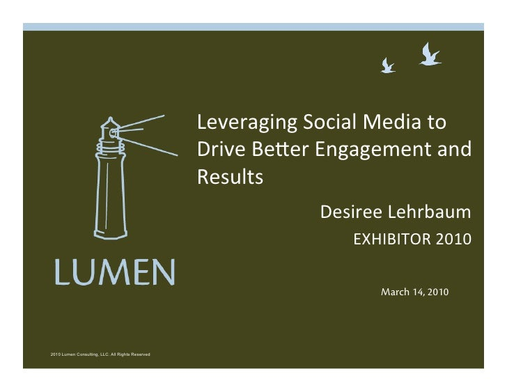 Exhibitor2010 Lumen Consulting Leveraging Social Media To Drive Better Engagement & Results