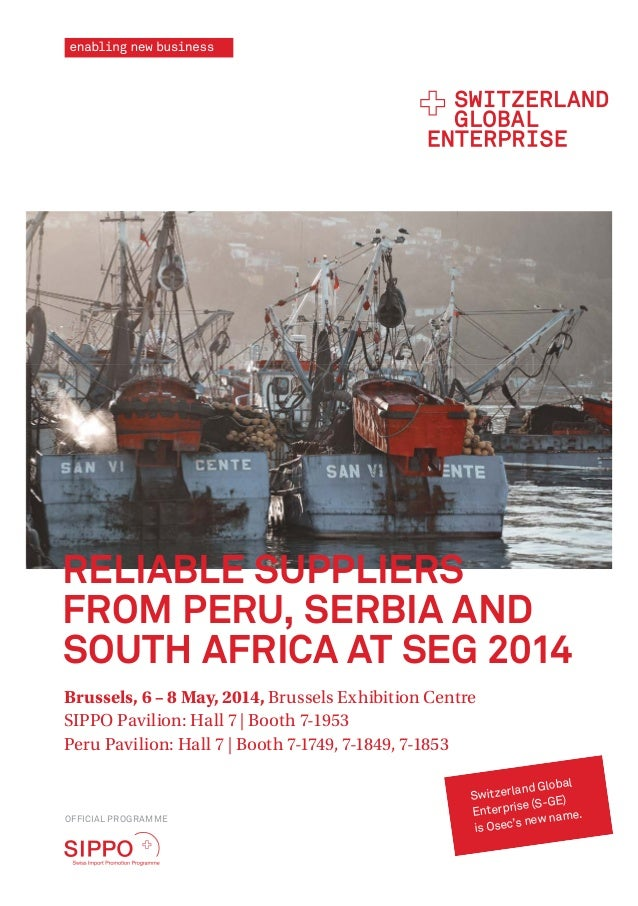 RELIABLE SUPPLIERS FROM PERU, SERBIA AND SOUTH AFRICA AT SEG 2014 Brussels, 6 – 8 May, 2014, Brussels Exhibition Centre SI...