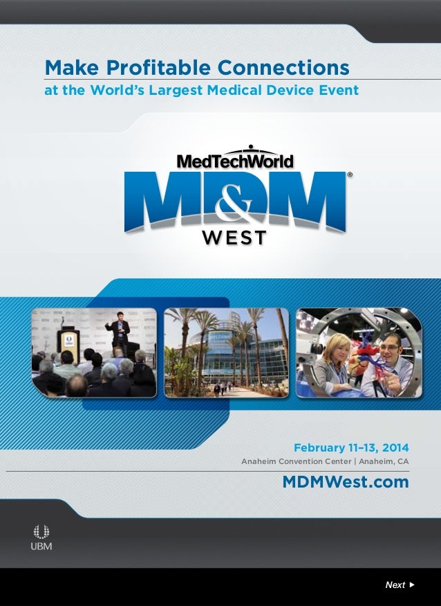 Make Profitable Connections at the World's Largest Medical Device Event  February 11–13, 2014 Anaheim Convention Center | ...