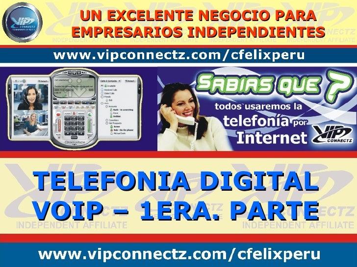 UN EXCELENTE NEGOCIO PARA EMPRESARIOS INDEPENDIENTES TELEFONIA DIGITAL VOIP – 1ERA. PARTE