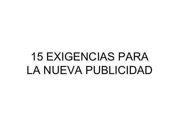 15 EXIGENCIAS PARALA NUEVA PUBLICIDAD