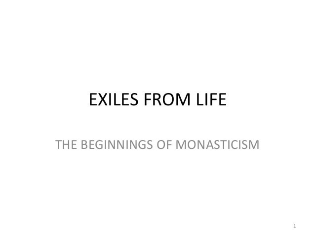 EXILES FROM LIFETHE BEGINNINGS OF MONASTICISM                                1