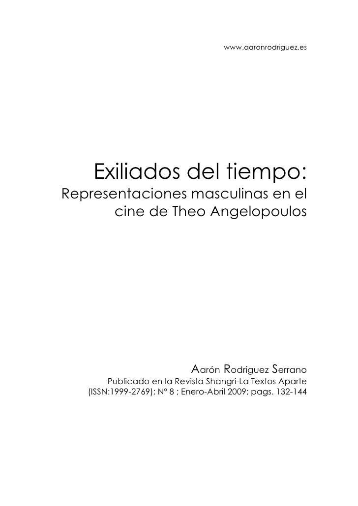 www.aaronrodriguez.es         Exiliados del tiempo: Representaciones masculinas en el        cine de Theo Angelopoulos    ...