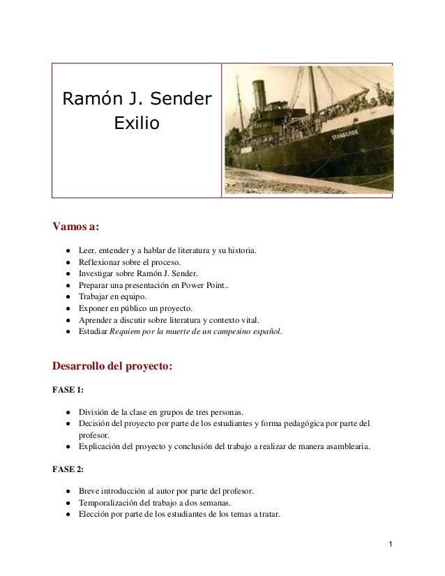 Ramón J. Sender      ExilioVamos a:  ●   Leer, entender y a hablar de literatura y su historia.  ●   Reflexionar sobre el ...