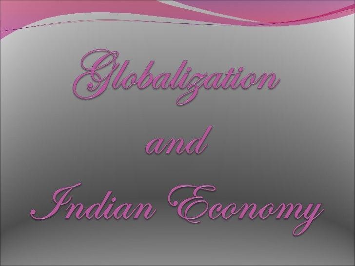 globalization and indian economy   mgorkacom essay on effects of globalization on   globalization and indian economy