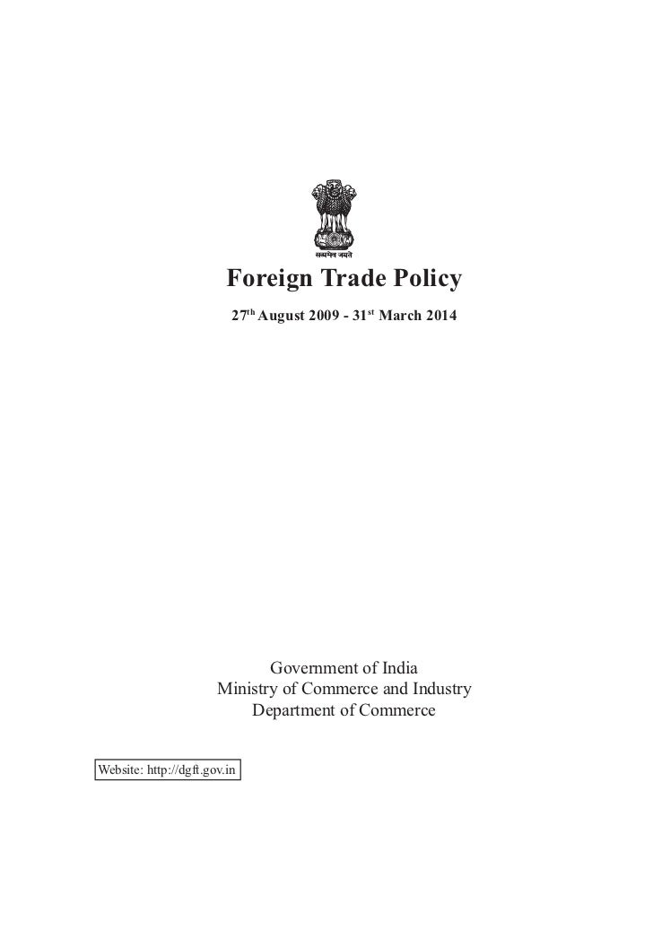 Foreign Trade Policy                          27th August 2009 - 31st March 2014                              Government o...