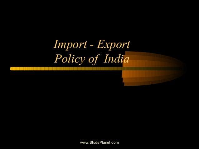 Import - Export Policy of India www.StudsPlanet.com