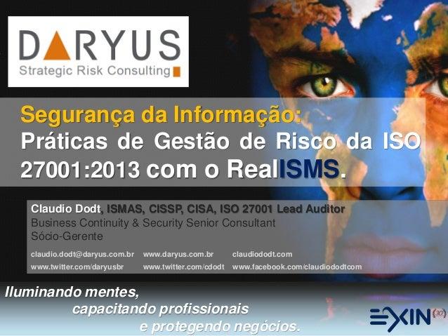 DARYUS Segurança da Informação:  Práticas de Gestão de Risco da ISO 27001:2013 com o RealISMS