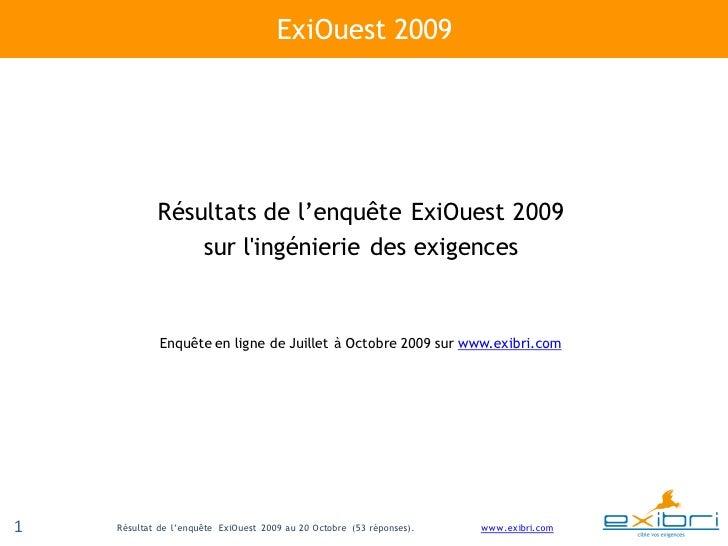 Résulats de l' enquête sur les exigences ExiOuest2009