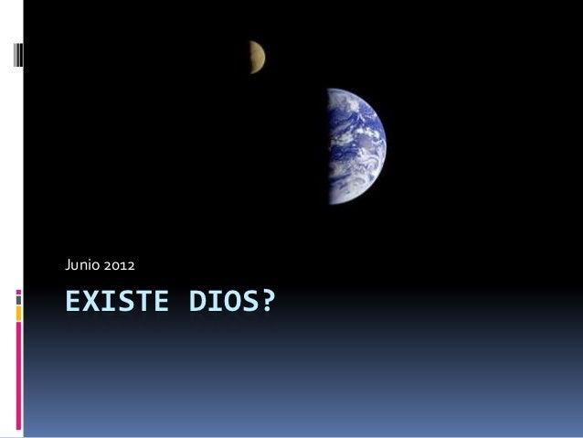Junio 2012EXISTE DIOS?