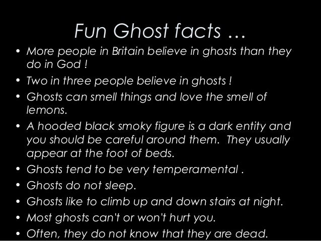 """peoples belief in ghost In english, """"ghost"""" specifically means the soul of a dead person that becomes   demonstrate that at least some people believed in ghosts."""