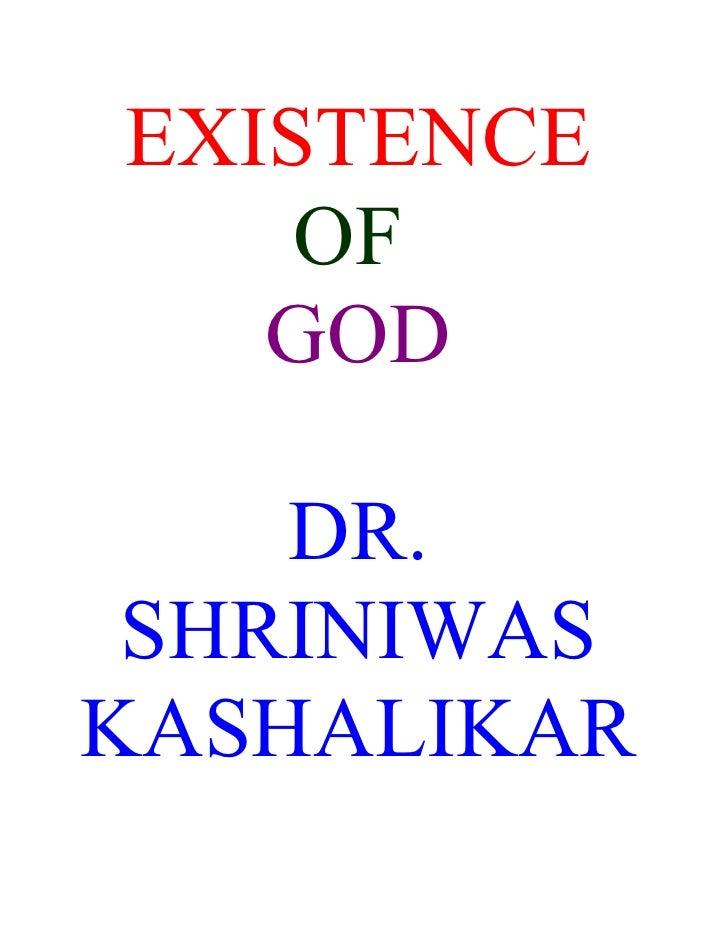 EXISTENCE     OF    GOD      DR.  SHRINIWAS KASHALIKAR