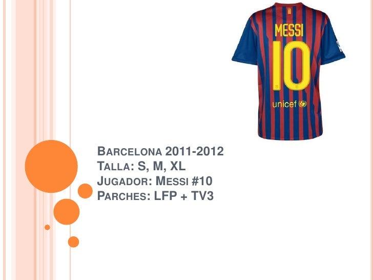 BARCELONA 2011-2012TALLA: S, M, XLJUGADOR: MESSI #10PARCHES: LFP + TV3